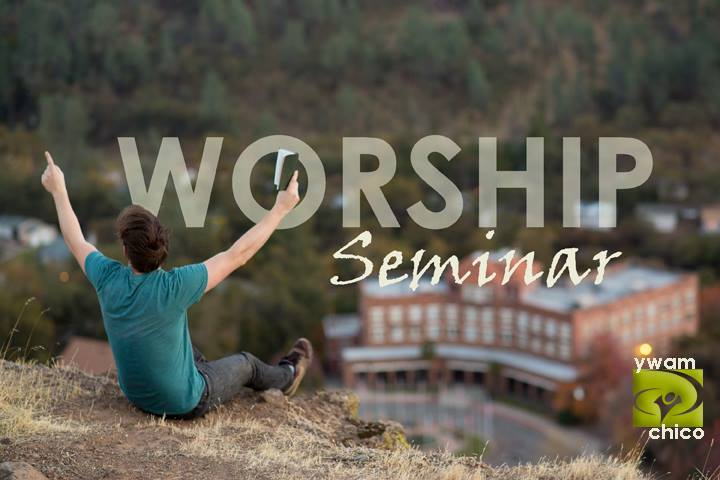YWAM Chico Worship Seminar