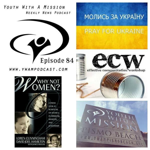 YWAM Podcast Episode 84 - Ukraine Ministry, Classroom in a Box in Mozambique, Outreach at Carnaval, Human Trafficking Ministry